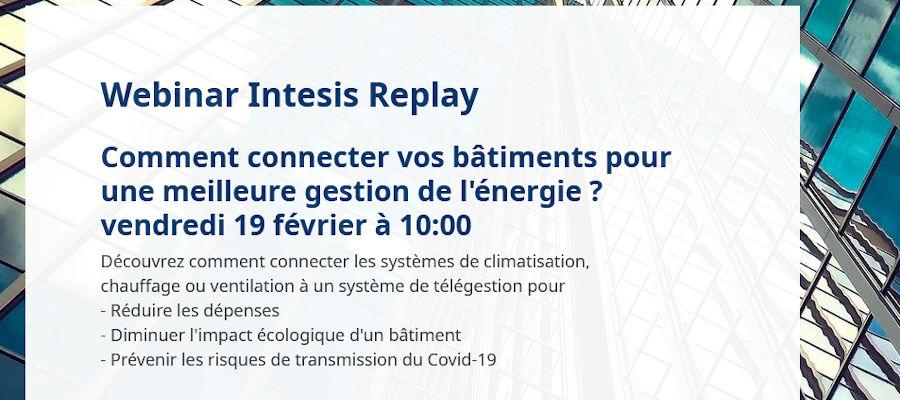 """Webinar """"Connecter vos bâtiments pour économiser l'énergie, avec les solutions Intesis"""""""